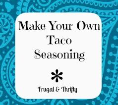 Frugal & Thrifty : Make Your Own Taco Seasoning