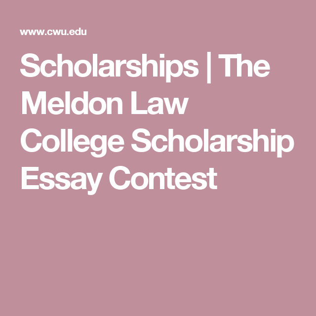 Scholarships  The Meldon Law College Scholarship Essay Contest