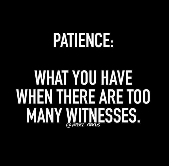 Funny Patience Meme Funniest Quotes Ever Funny Quotes Sarcastic Quotes