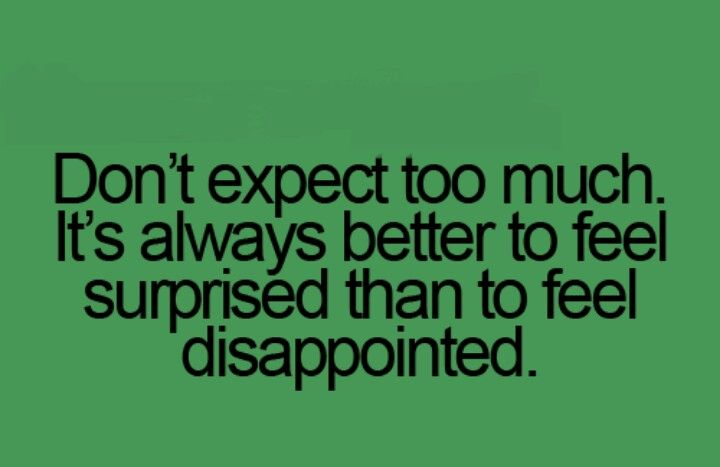 Dont Expect Too Much Quotes Pinterest Quotes Sayings And
