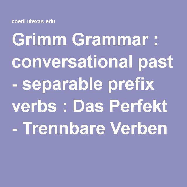 Grimm Grammar : conversational past - separable prefix verbs : Das Perfekt - Trennbare Verben