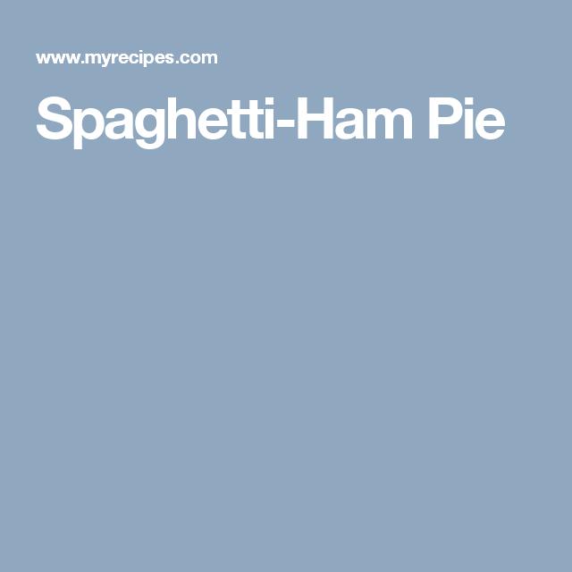 Spaghetti-Ham Pie