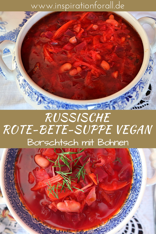 Borschtsch mit Bohnen – veganes Rezept für russische Rote-Bete-Suppe