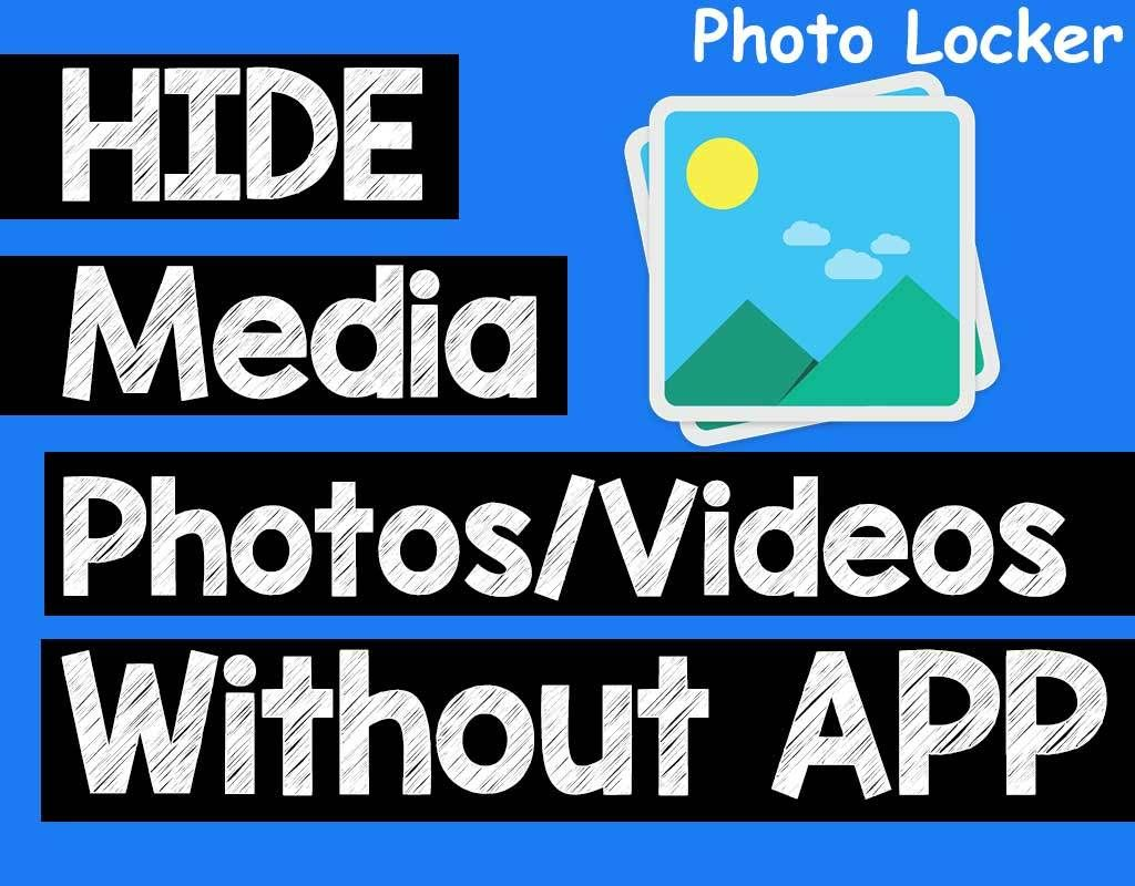 Photo locker Hide Video, Photos in Android without Using