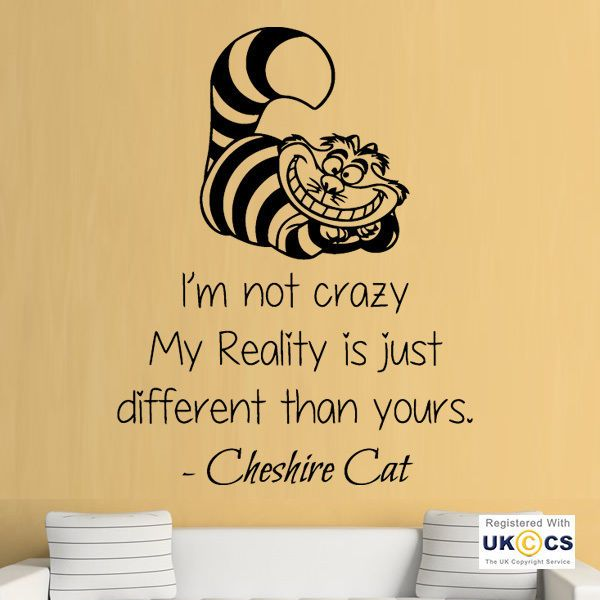 Crazy Reality Cheshire Cat Quote Wall Art Stickers Decals Vinyl ...