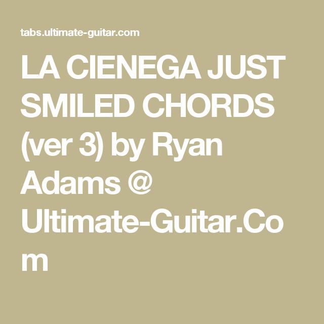 La Cienega Just Smiled Chords Ver 3 By Ryan Adams Ultimate