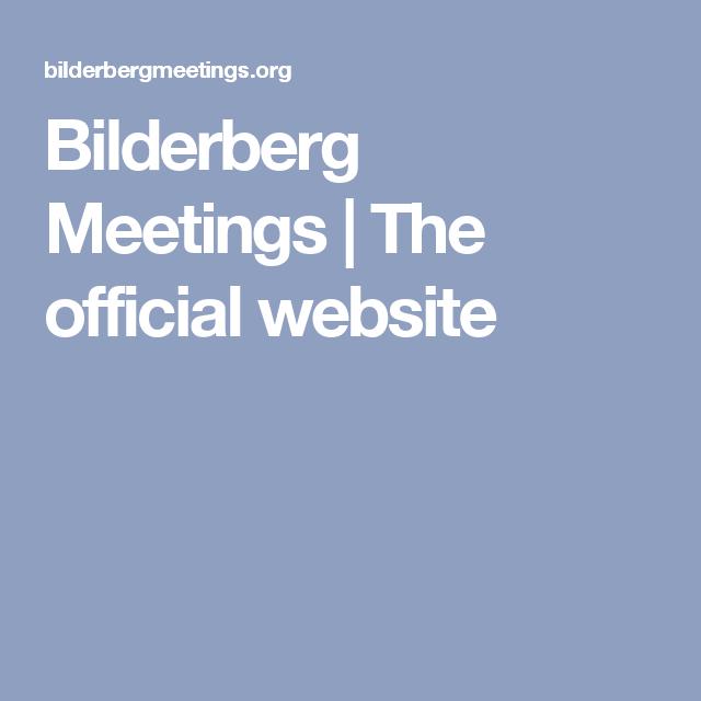 Bilderberg Meetings The Official Website Website Meet Did You Know