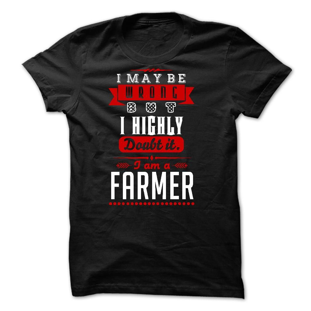 FARMER never wrong - Are you FARMER ? You NEED this Shirt ! Please order now ! thanks you ! (Farmer Tshirts)