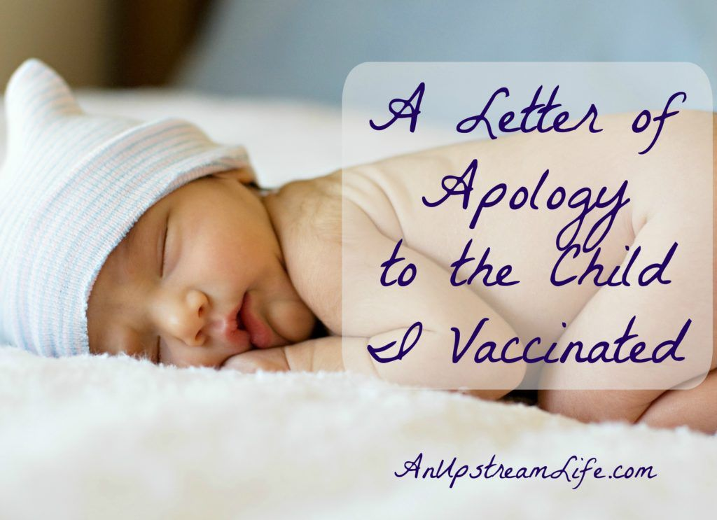 Letter Of Personal Apology A Letter Of Apology To The Child I Vaccinated  Vaccine Truth .