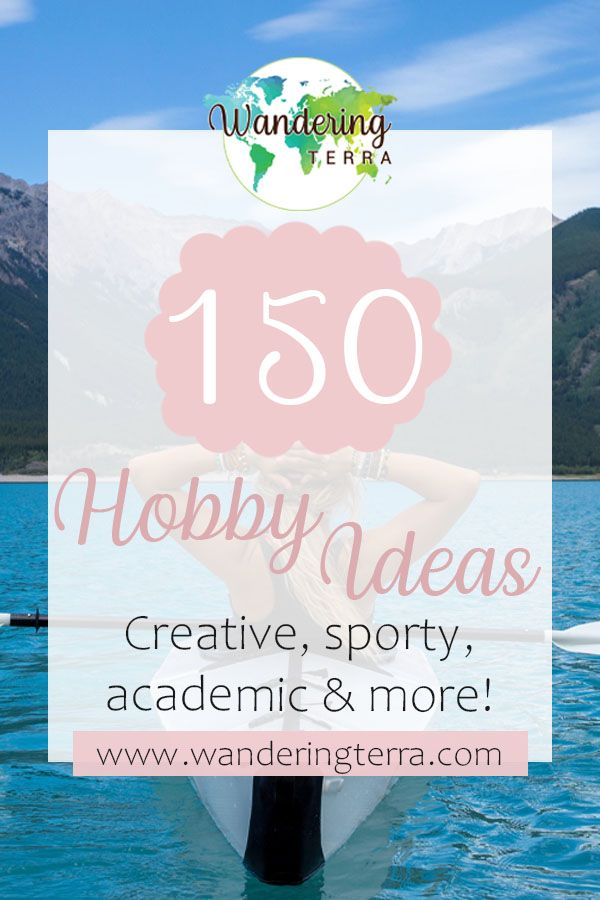 150 Hobby Ideas: Creative, Sporty, Academic & More! In