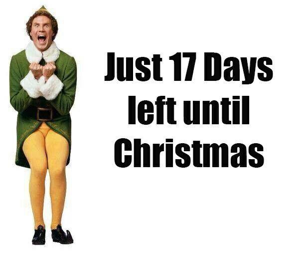 Just 17 Days Left Until Christmas Elf Omg It S Santa Will Ferrell Neferast Elf Santa Movie Wil Christmas Countdown Buddy The Elf Christmas Memes