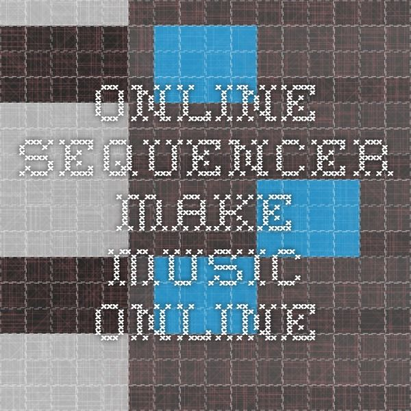 online sequencer make music online cool websites pinterest