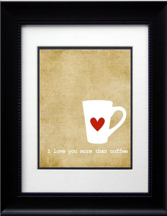 SALE 8x10 Coffee Wall Print I love you by VAGraphicCreations, $2.00 ...