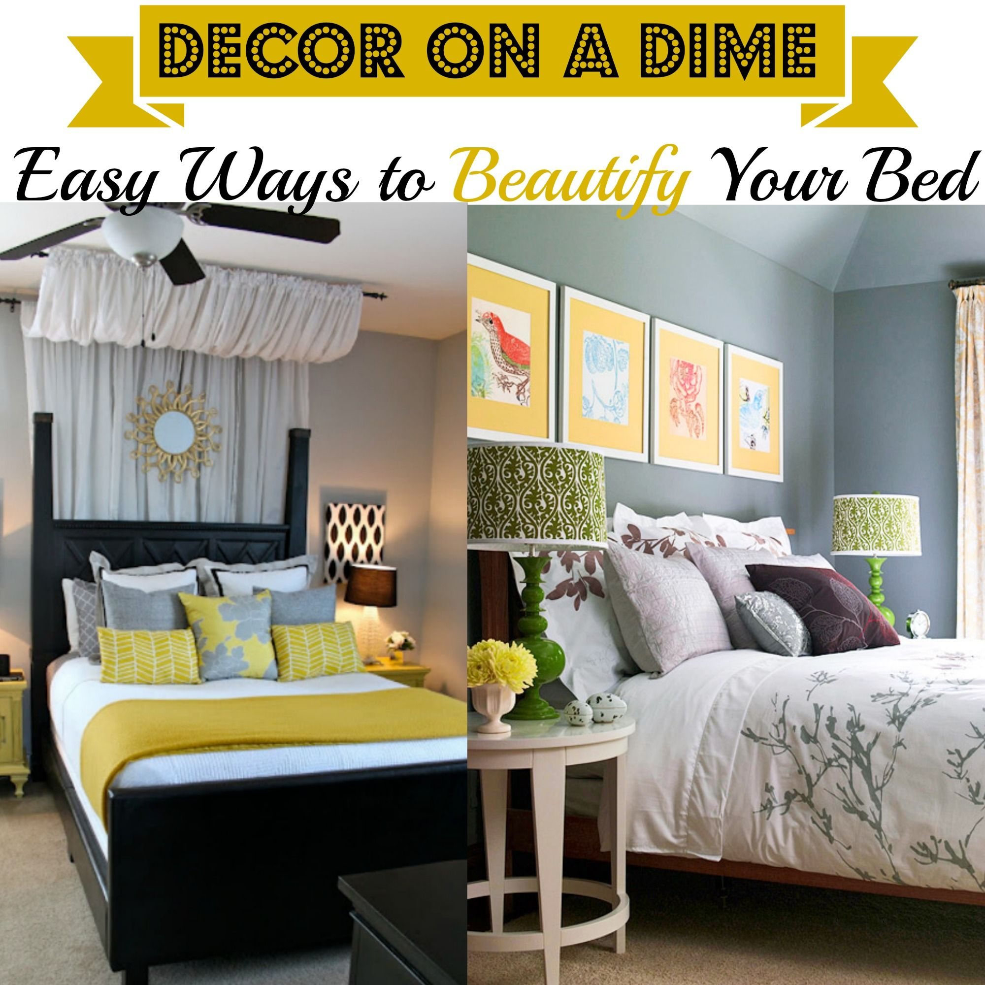 Decor on a Dime Easy Ways to Beautify Your Bed Trendy