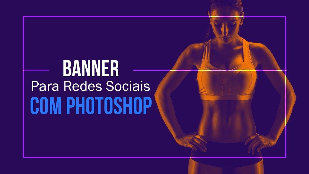 Como fazer banner para redes sociais no Photoshop