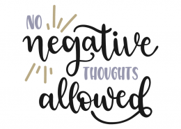 No Negative Thoughts Allowed Negative Thoughts Negativity Happy Minds