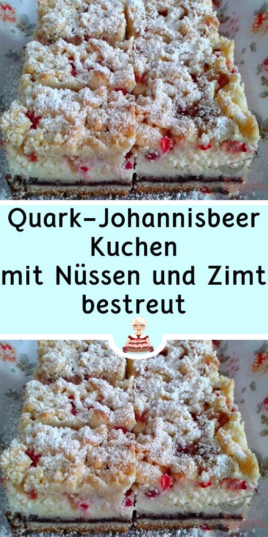 Quark Johannisbeer Kuchen Mit Nussen Und Zimt Bestreut In 2020