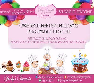 CORSI CAKE DESIGN  BUDRIO (BO): FESTE DI COMPLEANNO Cake Designer per un giorno !