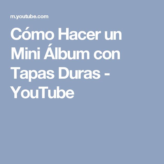 Cómo Hacer un Mini Álbum con Tapas Duras - YouTube