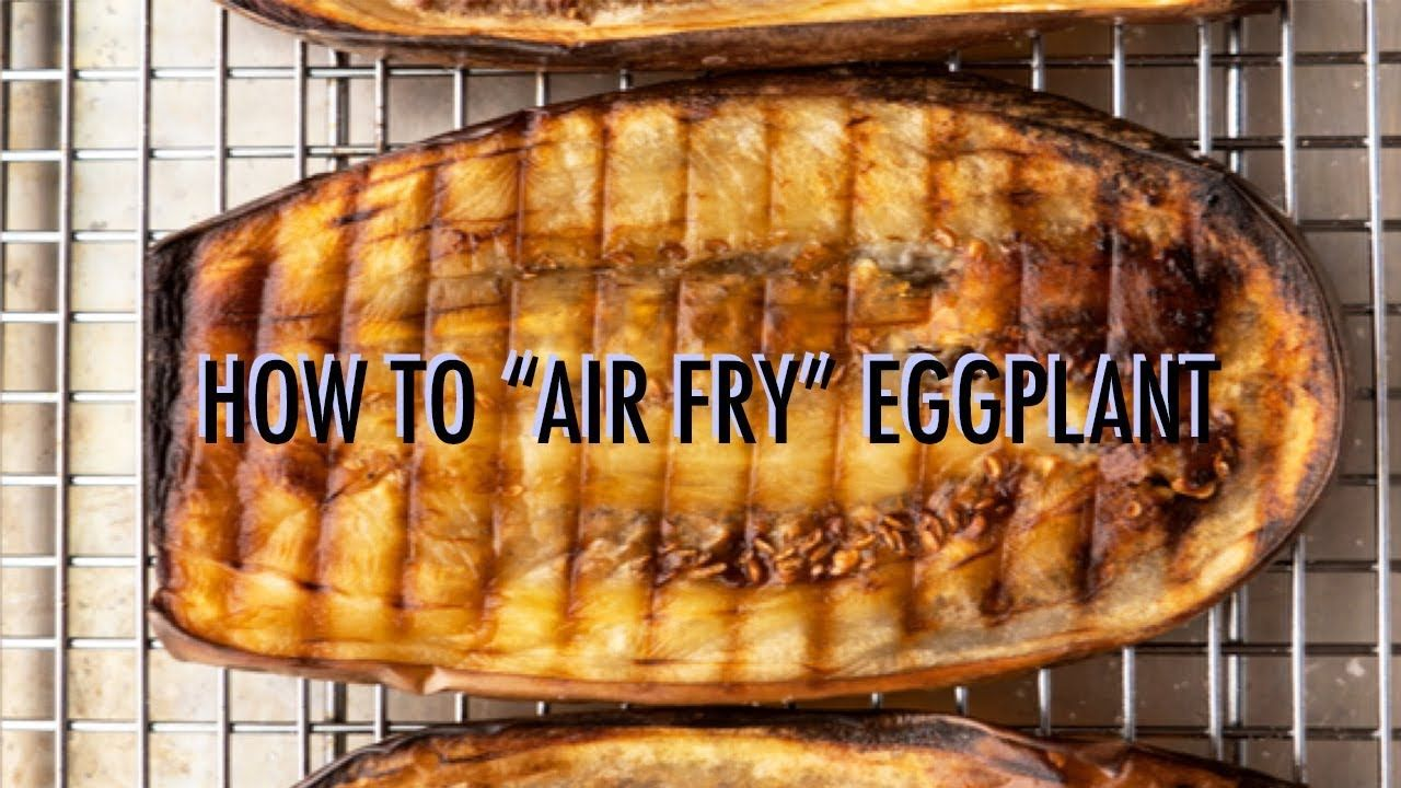 """How to """"Air Fry"""" Eggplant Eggplant recipes, Air frying"""