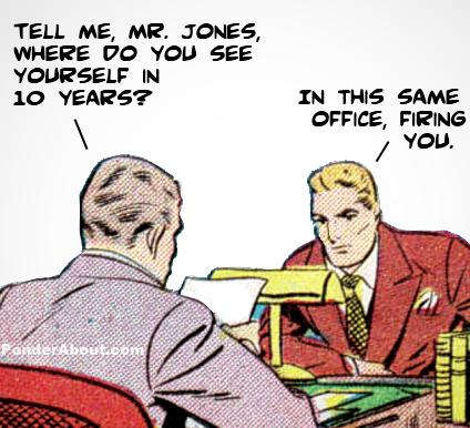 http://www.ponderabout.com/archives/4480/a-job-interview-fail.aspx ...