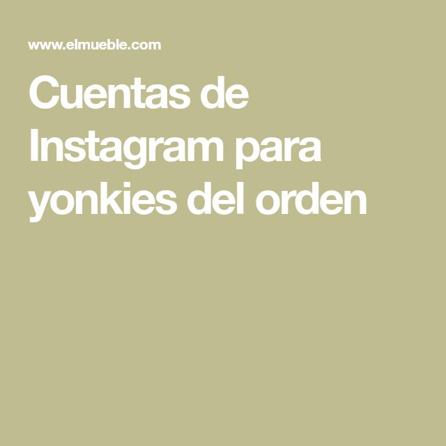 Cuentas de Instagram para yonkies del orden