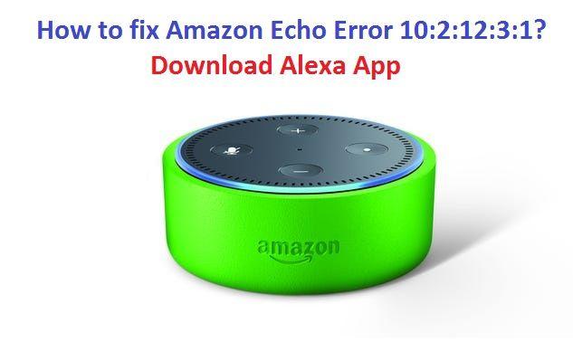 How to fix Amazon Echo Error 1021231? Alexa app