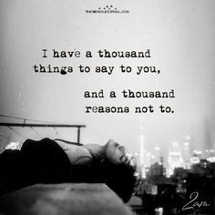 I Have A Thousand Things To Say To You