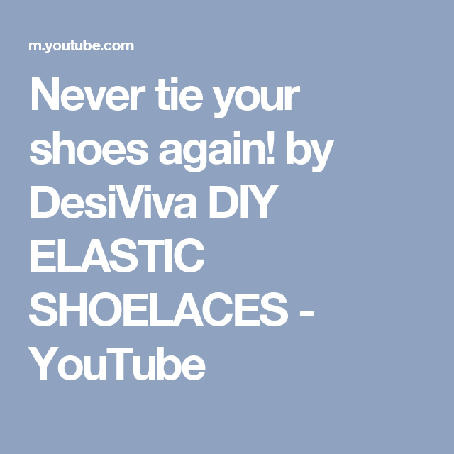 fe20bebaf17 Never tie your shoes again! by DesiViva DIY ELASTIC SHOELACES - YouTube