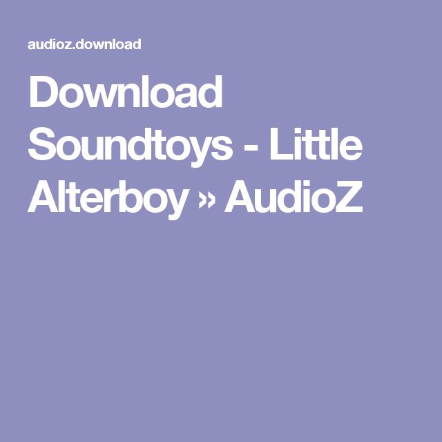 Download Soundtoys - Little Alterboy » AudioZ