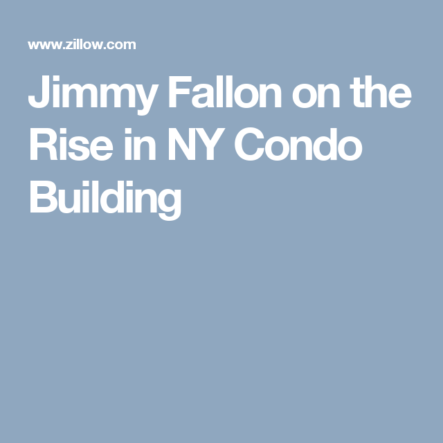 Jimmy Fallon on the Rise in NY Condo Building