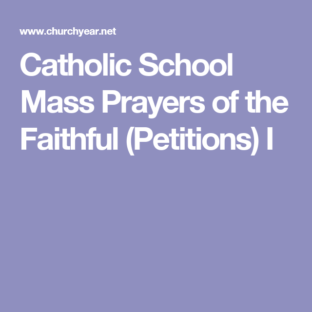 Catholic School Mass Prayers Of The Faithful Petitions I