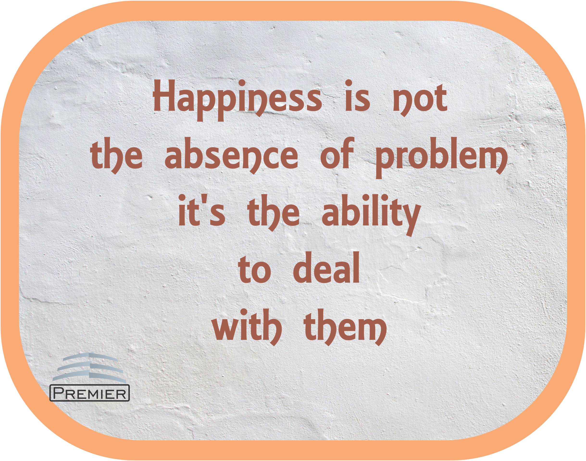 ‪#‎HappyMonday‬ Happiness is not the absence of problem it's the ability to deal with them