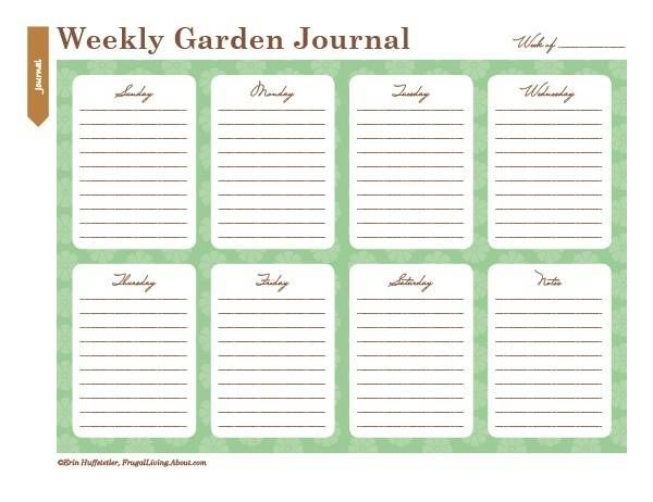 Heres a weekly garden journal that you can print and use