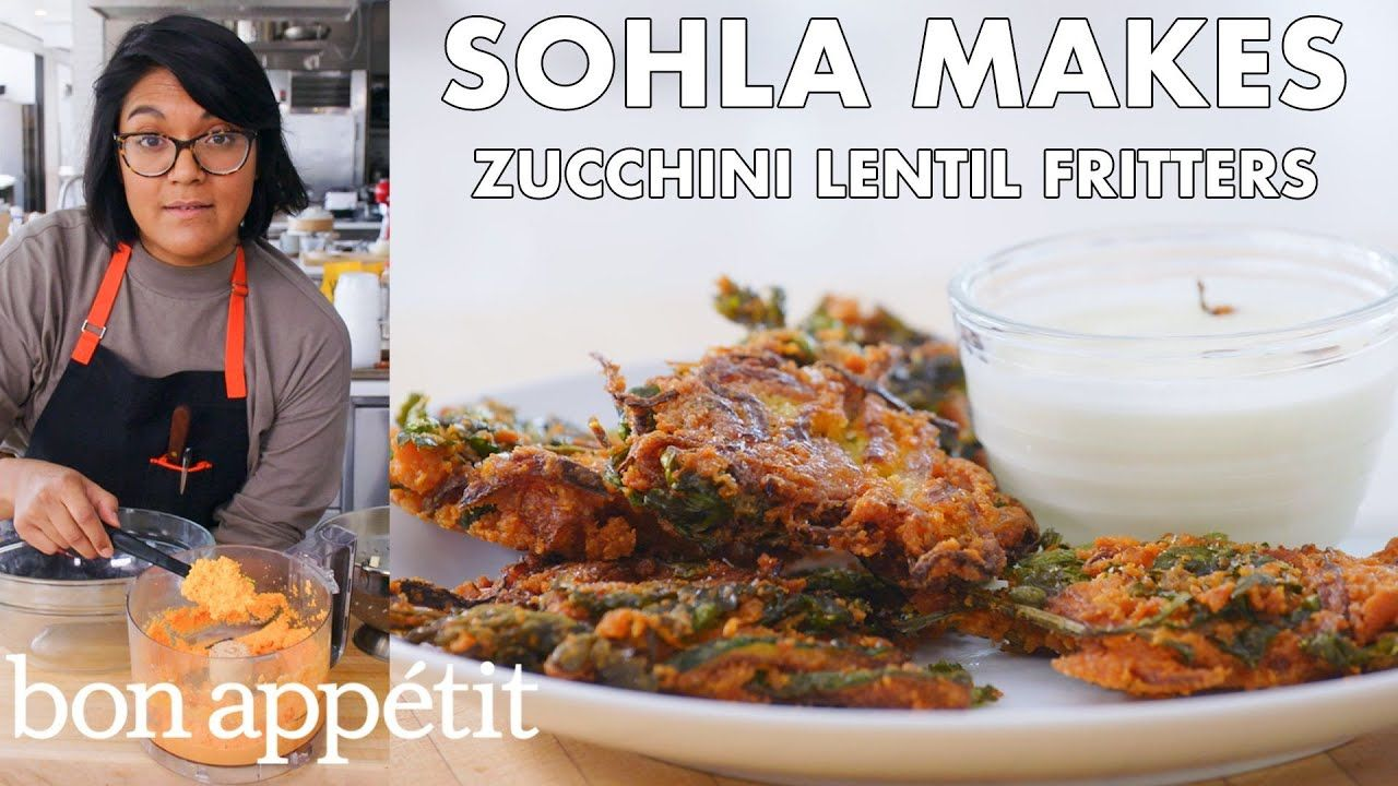 Sohla Makes Red Lentil Zucchini Fritters From The Test Kitchen Bon Appetit Youtube Zucchini Fritters Lentil Fritters Fritters