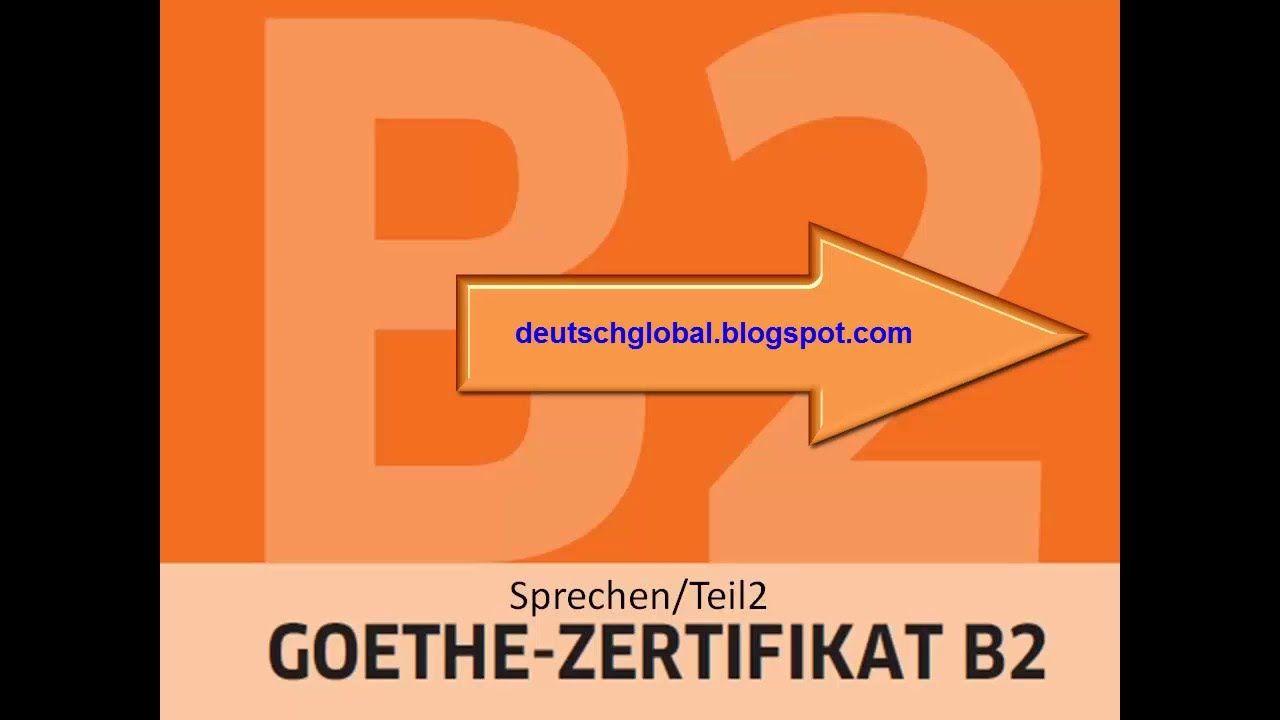 Goethe Zertifikat B2 Sprechen Aufgabe 2 Deutsch Global