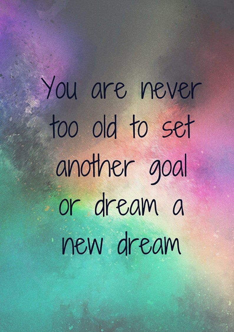 You Are Never Too Old To Set Another Goal Art   Etsy