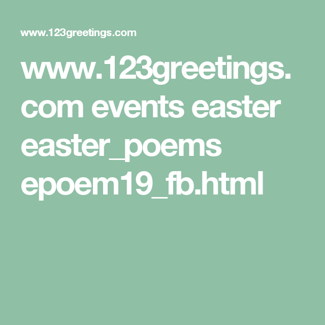 www.123greetings.com events easter easter_poems epoem19_fb.html