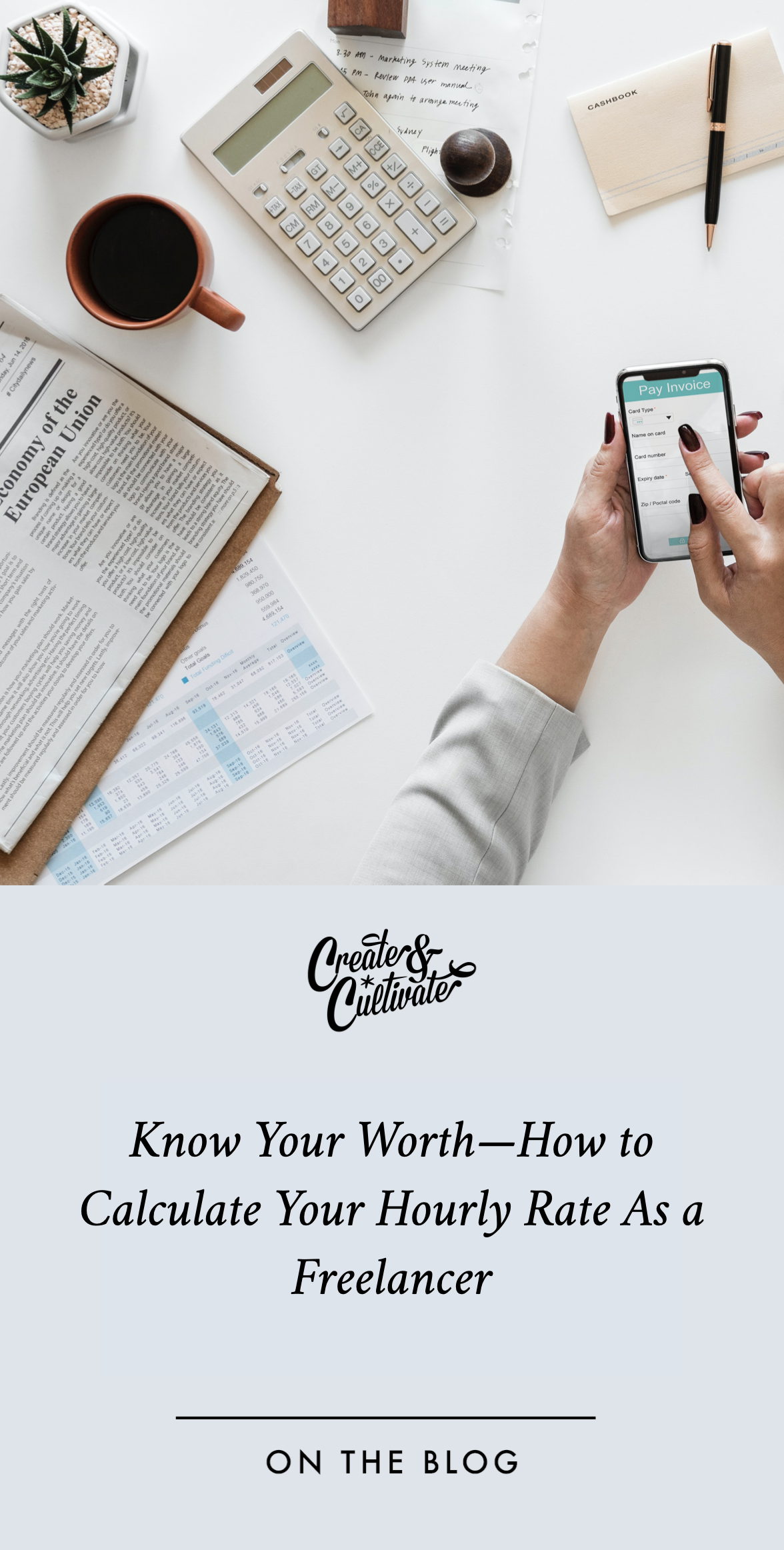 Know Your Worth How To Calculate Your Hourly Rate As A Freelancer Create Cultivate Marketing Skills Freelance Business Tips