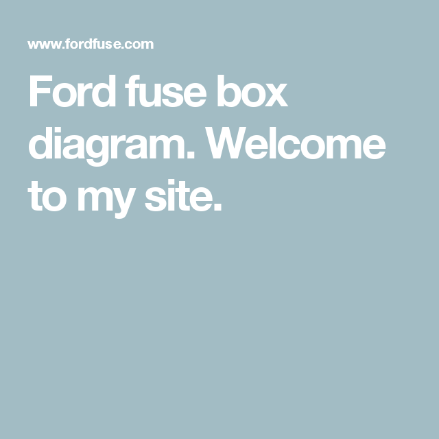 Ford fuse box diagram. Welcome to my site. | Ford fuse box ...