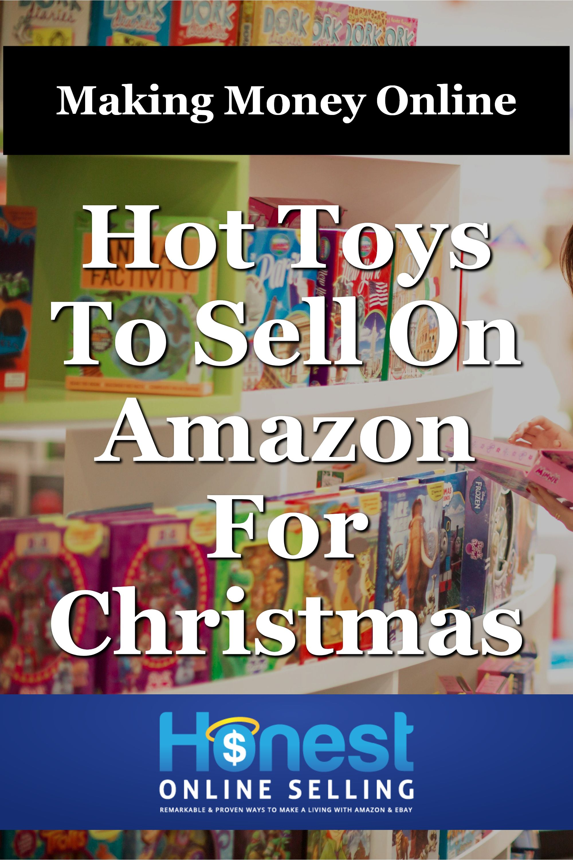 What Toys To Sell And How To Source It Amazon Ebay 2019 Jordan Malik Amazon Selling Expert Bestselling Author Make Money On Amazon Best Business To Start Things To Sell