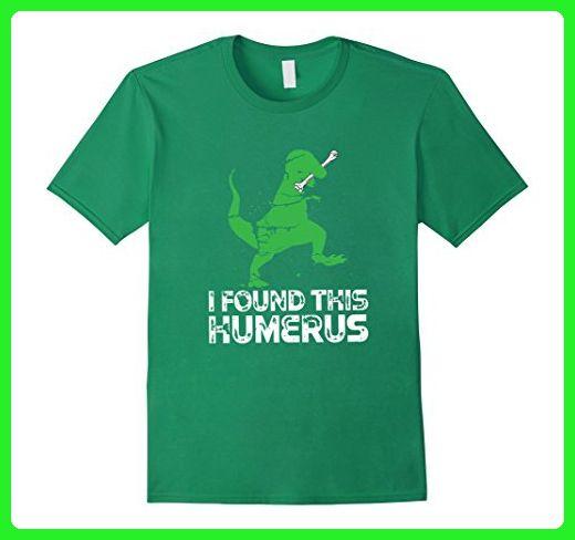 Mens I Found This Humerus Funny Anatomy Shirt With Dinosaur Large