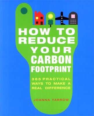 How to reduce your carbon footprint : 365 simple ways to save ...