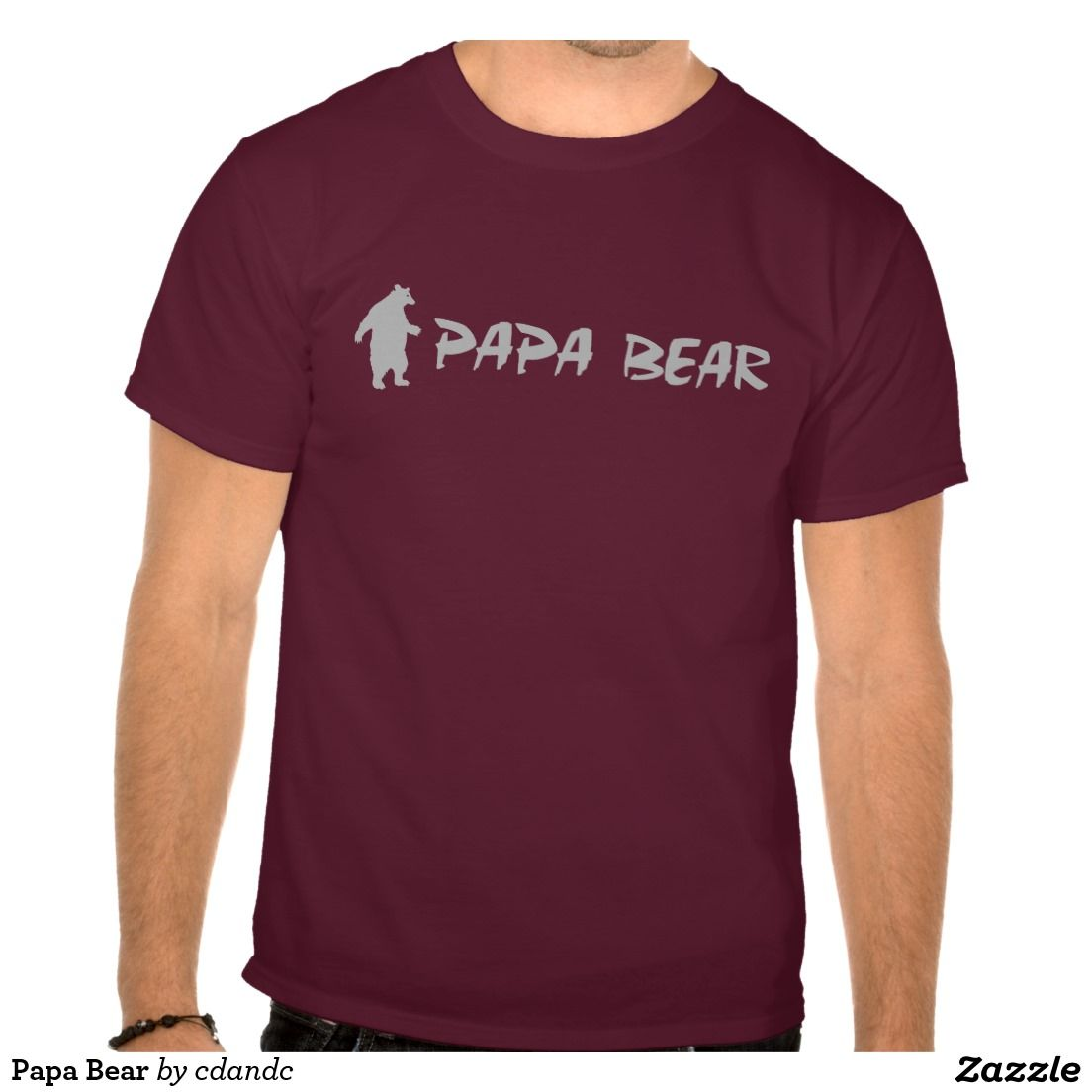 Papa Bear T-shirts - Visit my shop to purchase more fun shirts, hats & more - http://www.zazzle.com/cdandc