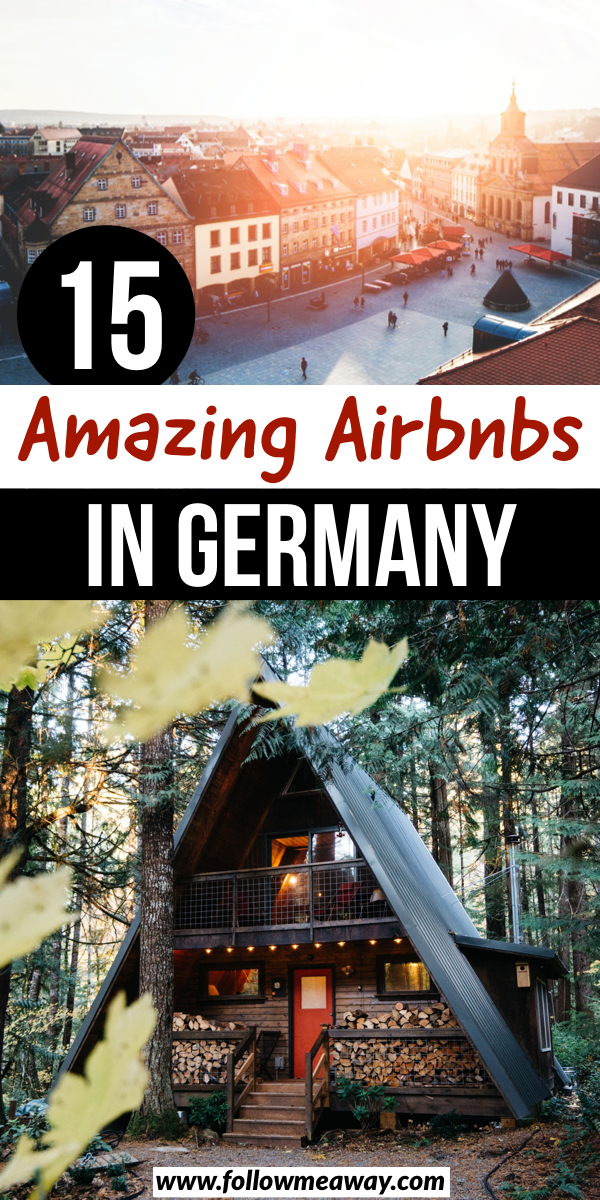 15 Amazing Airbnbs In Germany | 15 best Airbnbs in Germany | 15 best Germany Airbnbs | best places to stay in germany | cool cabins in germany | berlin airbnbs | romantic road airbnbs | munich airbnbs #airbnb #germany #germanytravel #germanytourism