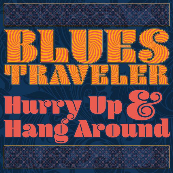 Blues Traveler John Popper On Getting Hurry Up Hang Around Started Blues Traveler Lp Vinyl Cool Things To Buy