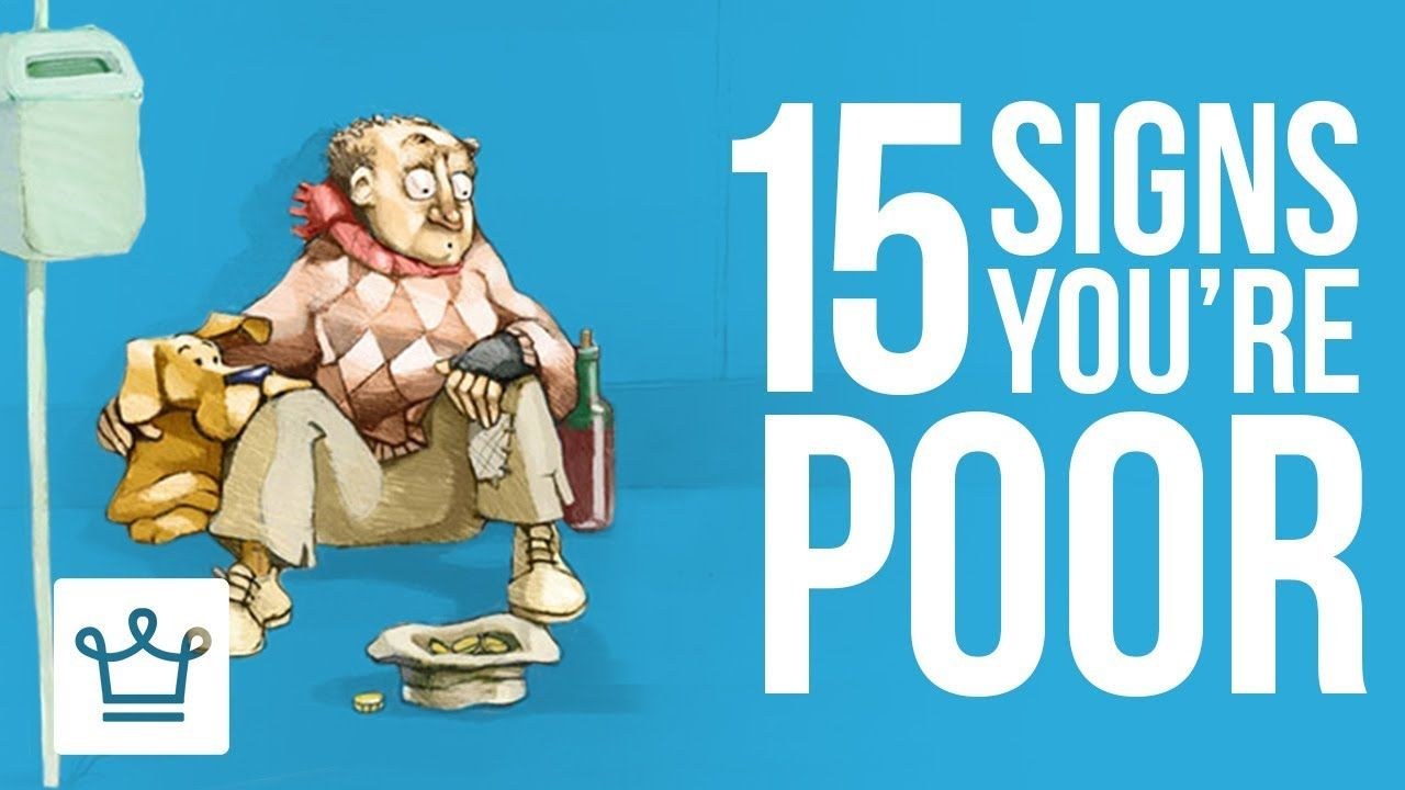 15 Signs You Are Poor Https Www Youtube Com Watch V P818cslg87q