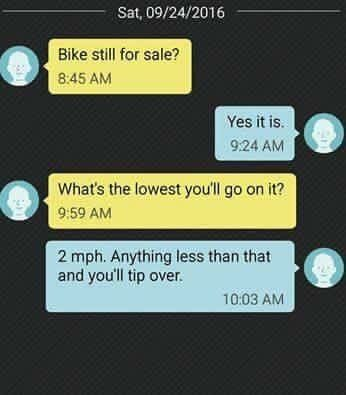 Bike Still for sale?? Funny messages, Funny text