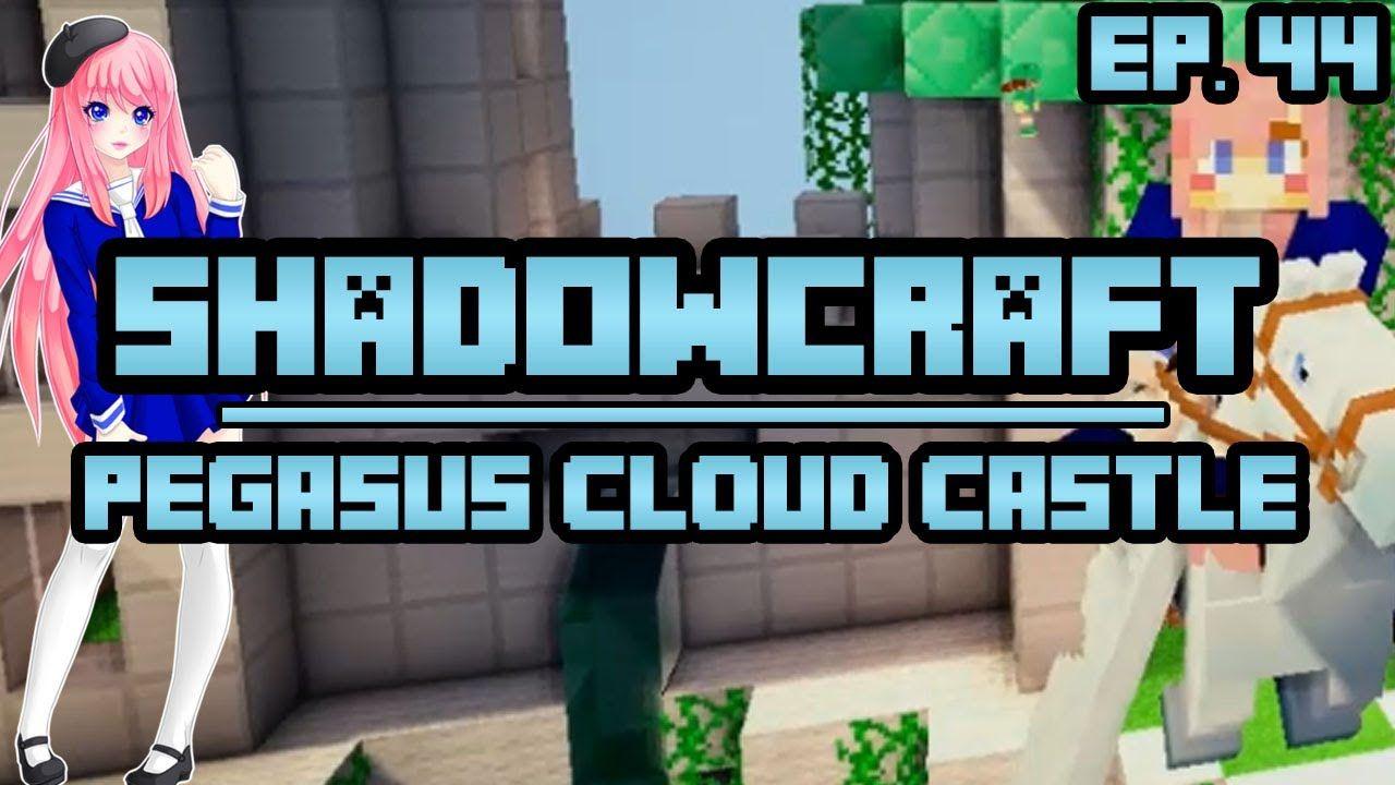 Pegasus Cloud Castle | ShadowCraft | Ep  44 (+playlist
