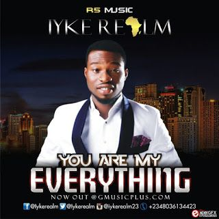 Download Music: You Are My Everything By Iyke Realm (Gospel